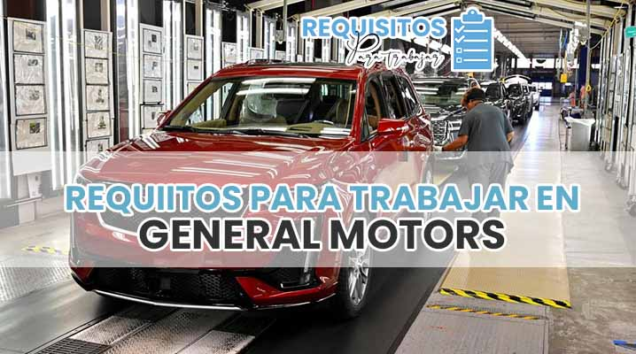 Requisitos para trabajar en General Motors