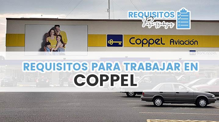 Requisitos para Trabajar en Coppel